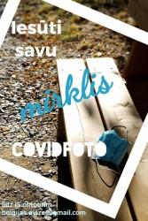 Iesūti savu kovidlaika mirkli – Covidfoto!